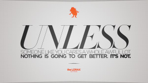 DOWNLOAD THE LORAX QUOTE WALLPAPER