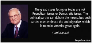 The great issues facing us today are not Republican issues or ...