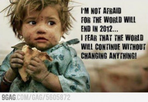 No tengo miedo de que el mundo se acabe en el 2012...
