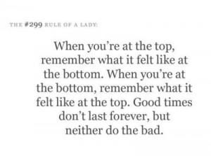 good times don't last forever, but neither do the bad