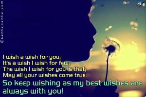 wish a wish for you; It's a wish I wish for few; The wish I wish for ...