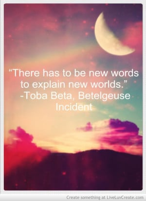 New words to describe new worlds: Inspirational Quotes for the New ...