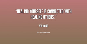 """Healing yourself is connected with healing others."""""""