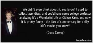 More Dana Carvey Quotes