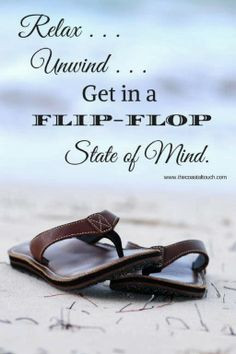 Well Said: Relax. Flip flops. More