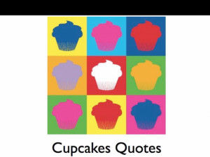 cupcake quotes cupcakesquotes tweets 2195 following 1641 followers ...