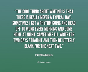 quote-Patricia-Briggs-the-cool-thing-about-writing-is-that-233807.png