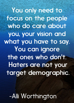 Mean Quotes To Haters Haters are not your target