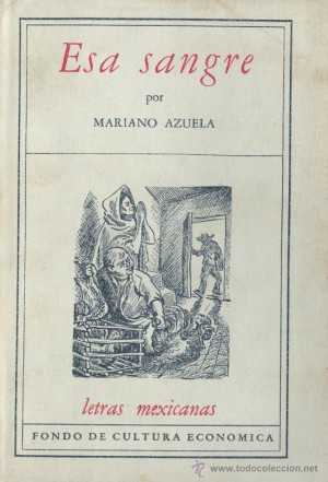 Mariano AZUELA Esa sangre 1 ed M xico 1956 Obra p stuma