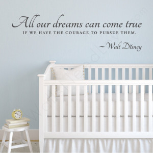 ... quote. You never know, they might just come true. ,Walt Disney Wall
