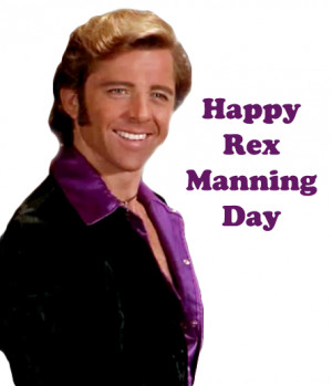 well it s technically no longer rex manning day rex manning day fell
