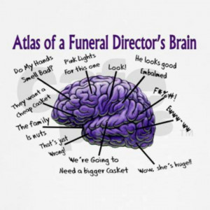 Embalming, Funeral Direction, Funeral Director Humor, Funeral Funny ...
