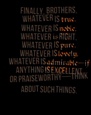 1477-finally-brothers-whatever-is-true-whatever-is-noble-whatever.png