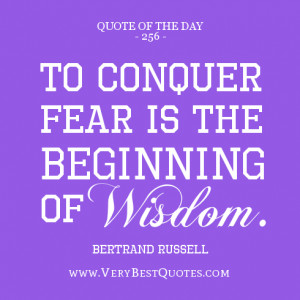 quote of the day, conquer fear quotes