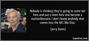 More Jerry Jones Quotes