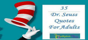 35 Dr. Seuss Quotes for Adults! - Happy Belated Birthday, Doc!