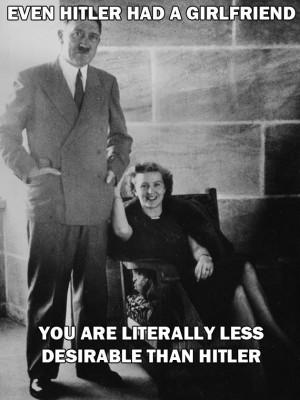 Even Hitler had a girlfriend…