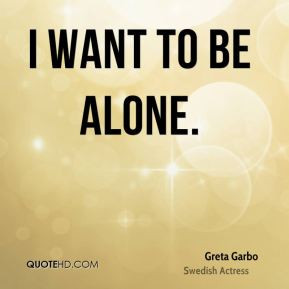 greta-garbo-actress-quote-i-want-to-be.jpg