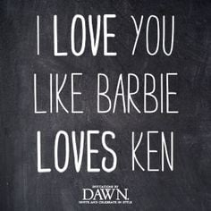 Sayings Quotes, Dawn, Dreams, Barbie And Ken Quotes, Cutesy Quotes ...