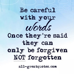 Be-careful-with-your-words.-Once-theyre-said-300x300.jpg