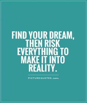 Motivational Quotes Dream Quotes Reality Quotes Risk Quotes