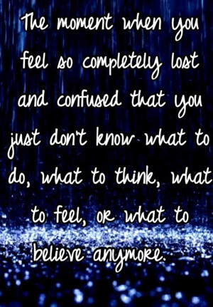 ... To Think Quotes, Feeling Confused Quotes, Lost And Confused Quotes