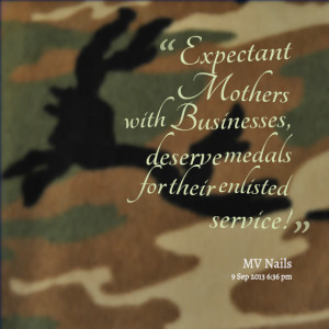 Quotes Picture: expectant mothers with businesses, deserve medals for ...