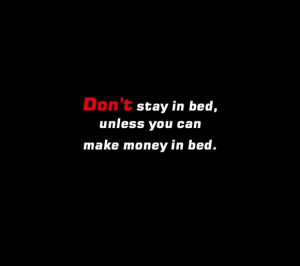 Philosophy Quotes About Life And Struggle: Dont Stay In Bed If You ...