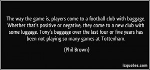 to a football club with baggage. Whether that's positive or negative ...