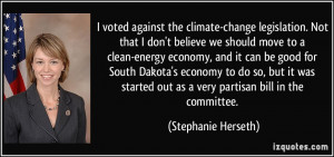 voted against the climate-change legislation. Not that I don't ...