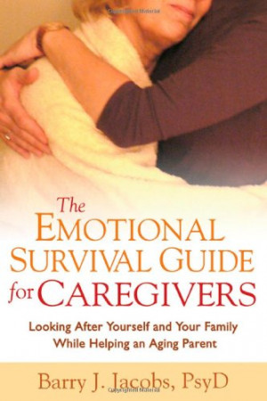 ... Caregivers: Looking After Yourself and Your Family While Helping an
