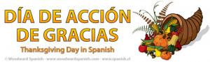 El Día de Acción de Gracias , Thanksgiving Day in Spanish, is ...