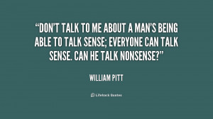 quote-William-Pitt-dont-talk-to-me-about-a-mans-207481.png