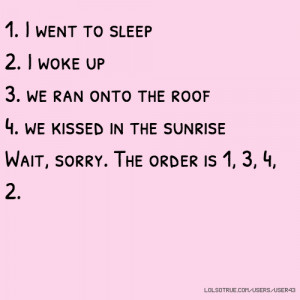 ... roof 4. we kissed in the sunrise Wait, sorry. The order is 1, 3, 4, 2