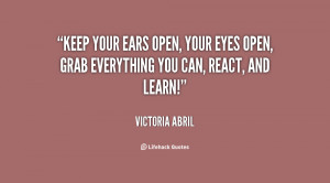 quote-Victoria-Abril-keep-your-ears-open-your-eyes-open-7297.png