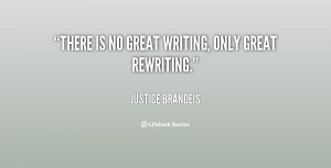 quote-Justice-Brandeis-there-is-no-great-writing-only-great-118365.png