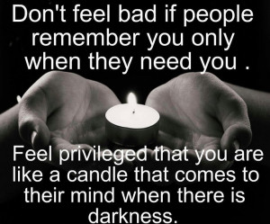 ... are like a candle that comes to their minds when there is darkness