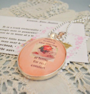 Jane Austen quote pendant staying at home tea shabby by Starzyia, $18 ...
