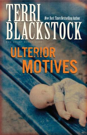 "Start by marking ""Ulterior Motives (Sun Coast Chronicles, #3)"" as ..."