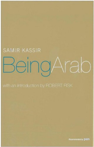 By Samir Kassir Robert Fisk Introduction 19 October 2006 picture
