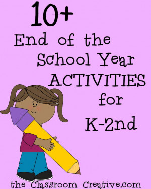 End of the School Year Activities for Kindergarten through 2nd Grade