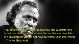 Charles bukowski, best, quotes, sayings, politics, democracy