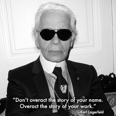 ... story of your work karllagerfeld quotes quotes fashion people s quotes