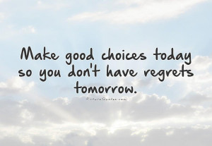 Regret Quotes No Regrets Quotes Today Quotes Tomorrow Quotes