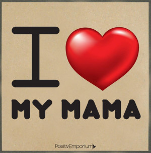 Motivation gt Special Occasion Merchandise gt I Love My Mama PRE ORDER