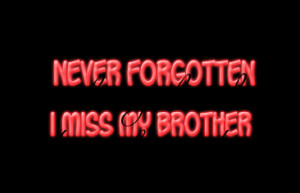 All Graphics » i miss my brother