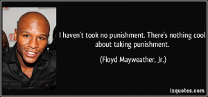 More Floyd Mayweather, Jr. Quotes