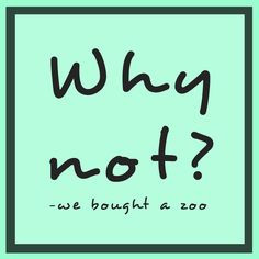 We Bought A Zoo Quotes We bought a zoo. why not?