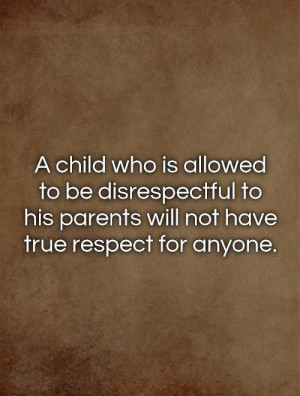 Real Man Takes Care Of His Kids Quotes A child who is allowed to be ...