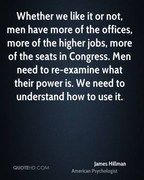 james-hillman-james-hillman-whether-we-like-it-or-not-men-have-more ...